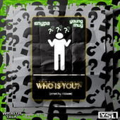 Who Is You by Snypa