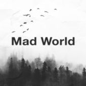 Mad World by Dubdogz
