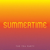 Summertime by The Tea Party