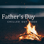 Father's Day Chilled Out Mood by Royal Philharmonic Orchestra