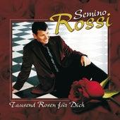 Tausend Rosen für Dich von Semino Rossi