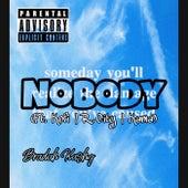 Nobody von Bradah Ka$hy