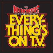 Everything's On TV de The Hellacopters