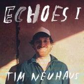 ECHOES, Vol. I by Tim Neuhaus