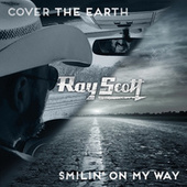 Cover the Earth / Smilin' on My Way von Ray Scott