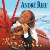 The Flying Dutch Man by André Rieu