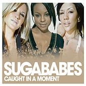 Caught In A Moment de Sugababes