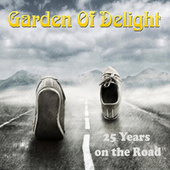 25 Years on the Road de Garden Of Delight