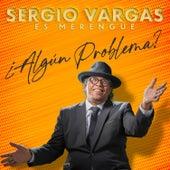 Es Merengue ¿Algún Problema? de Sergio Vargas