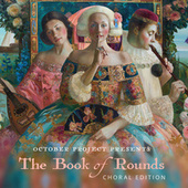 The Book of Rounds: Choral Edition by The October Project