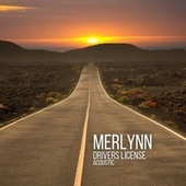 Drivers License (Acoustic) by Merlynn