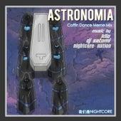 Astronomia (Nightcore Coffin Dance Mix) by K-Lio