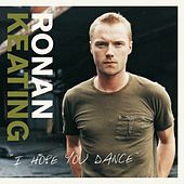 I Hope You Dance by Ronan Keating