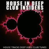 House in Deep: Club Insiders, Vol. 4 de Various Artists