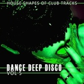 Dance, Deep, Disco, Vol. 5 de Various Artists