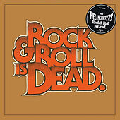 Rock & Roll Is Dead by The Hellacopters