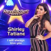 I will always love you (Revelações Brasil - Temporada 3, Audição 2) by Shirley Thatiane