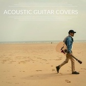 Acoustic Guitar Covers by Various Artists