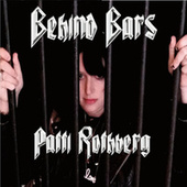 Behind Bars by Patti Rothberg