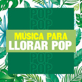 Música para Llorar - Pop de Various Artists