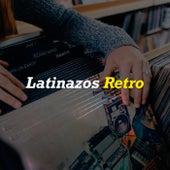 Latinazos Retro by Various Artists