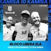Bloco: Libera Ela / Onze e Pouquinho / A Fila Anda (Ao Vivo em Goiânia) von Kamisa 10