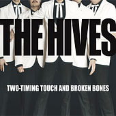 Two-Timing Touch And Broken Bones von The Hives