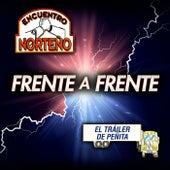 Frente A Frente Encuentro Norteño - El Tráiler De Peñita von Encuentro Norteño