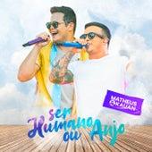 Matheus e Kauan: Ser Humano ou Anjo by Matheus & Kauan