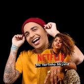Netflix (feat. Mc Júlia) (Brega Funk) by MC Vertinho