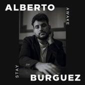 Stay Awake by Alberto Burguez