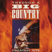 Through A Big Country von Big Country