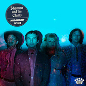 Midnight Wine by Shannon and The Clams