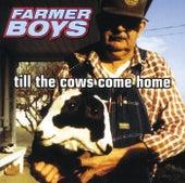 Till The Cows Come Home von The Farmer Boys