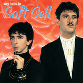 Say Hello To Soft Cell de Soft Cell