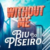 Without me - VERSÃO BIU DO PISERIO de Brazilian Remix Tv
