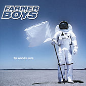 The World Is Ours von The Farmer Boys