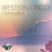I Remember (Radio Mixes) by Western Disco