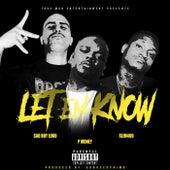Let 'Em Know (feat. Sad Boy Loko & Slim 400) de P-Money