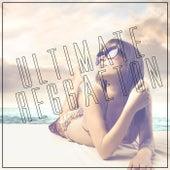 Ultimate Reggaeton by Various Artists