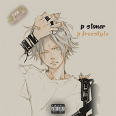 P FREESTYLE by P Stoner