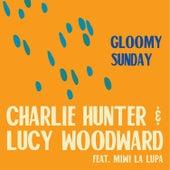 Gloomy Sunday (feat. Miwi La Lupa) von Charlie Hunter