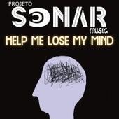 Help Me Lose My Mind by Projeto Sonar