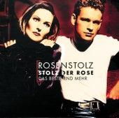 Stolz Der Rose - Das Beste Und Mehr von Rosenstolz