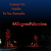 Como Yo Nadie Te Ha Amado (Demo) von Milagros Palomino