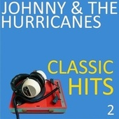 Classic Hits, Vol. 2 von Johnny & The Hurricanes