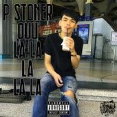 Ouu La La La La La by P Stoner