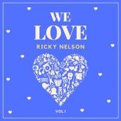 We Love Ricky Nelson, Vol. 1 by Ricky Nelson