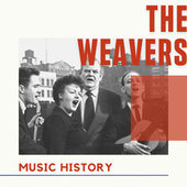 The Weavers - Music History by The Weavers