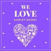 We Love Shirley Bassey van Shirley Bassey